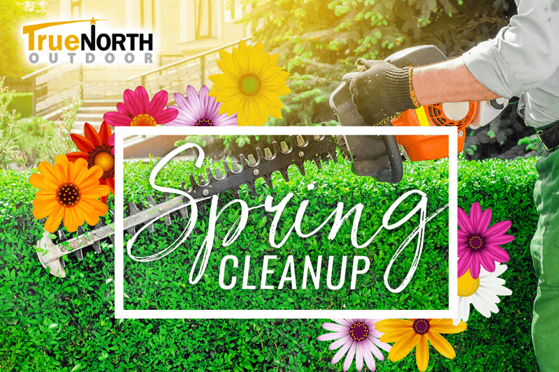 Spring Cleanup True North Outdoor